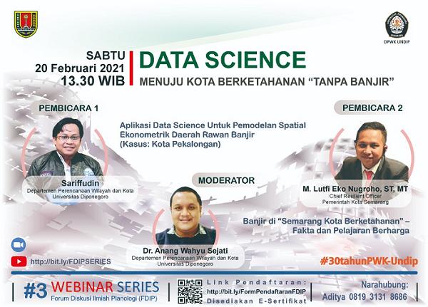 """LIVE Webinar Series Forum Diskusi Ilmiah Planologi (FDIP) #3, Data Science Menuju Kota Berketahanan """"Tanpa Banjir"""""""
