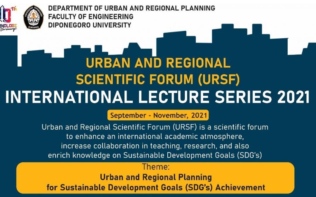 URBAN AND REGIONAL SCIENTIFIC FORUM (URSF) – INTERNATIONAL LECTURE SERIES 2021