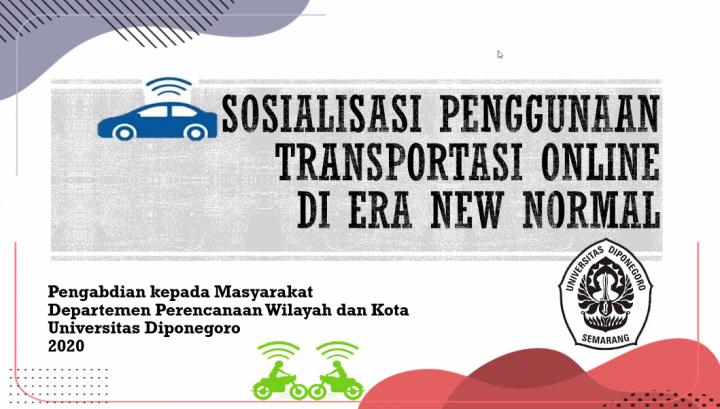 Pengabdian Masyarakat Departemen Perencanaan Wilayah dan Kota 2020: Sosialisasi Penggunaan Kendaraan Online di Era New Normal pada Siswa SMP Al-Azhar 14 Semarang.